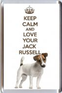 A fridge magnet with a picture of a Jack Russell Terrier Dog with the wording KEEP CALM AND LOVE YOUR JACK RUSSELL